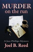 Murder on the Run by Joel B Reed
