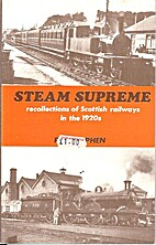 Steam Supreme: Recollections of Scottish…