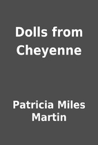 Dolls from Cheyenne by Patricia Miles Martin