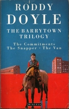 The Barrytown Trilogy by Roddy Doyle