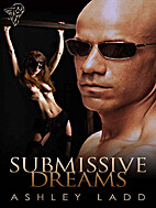 Submissive Dreams by Ashley Ladd