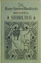 Home Garden Handbooks: Shrubs by F. F.…