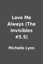 Love Me Always (The Invisibles #5.5) by…