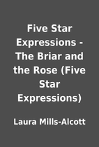 Five Star Expressions - The Briar and the…