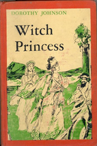 Witch Princess by Dorothy M. Johnson