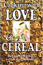 Cooking with love & cereal by Betty…