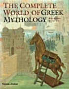 The Complete World of Greek Mythology by…