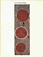 Art of the first Australians : an exhibition…