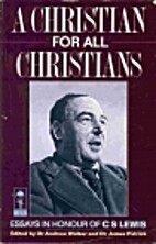 A Christian for All Christians: Essays in…