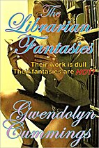 The Librarian Fantasies by Gwendolyn…