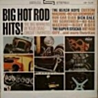 Big Hot Rod Hits! [sound recording] by…