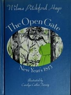 The open gate, New Year's 1815 by Wilma…