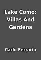 Lake Como: Villas And Gardens by Carlo…
