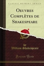 Oeuvres Complètes de Shakespeare (French…