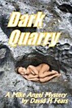 Dark Quarry by David H Fears