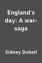 England's day: A war-saga by Sidney Dobell