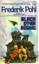 Black Star Rising by Frederik Pohl