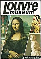 The Louvre Museum: General Guide by Annie…