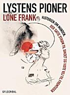 Lystens Pioner by Lone Frank