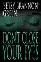 Don't Close Your Eyes by Betsy Brannon Green