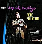 Mood indigo by Pete Fountain