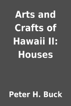 Arts and Crafts of Hawaii II: Houses by…