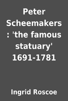 Peter Scheemakers : 'the famous…