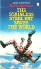The Stainless Steel Rat Saves the World by…