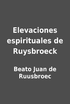 Elevaciones espirituales de Ruysbroeck by…