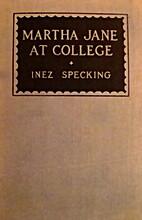 Martha Jane at College by Inez Specking