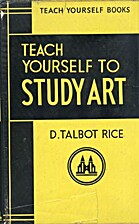 Teach Yourself To Study Art by David Talbot…