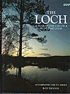 The Loch: A Year in the Life of a Scottish…