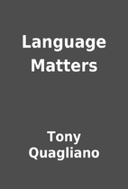 Language Matters by Tony Quagliano