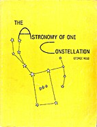 The astronomy of one constellation by George…