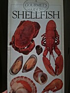 A Gourmet's Guide to Shellfish by Mary…