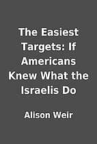 The Easiest Targets: If Americans Knew What…