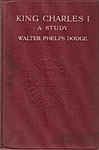 King Charles I : a study by Walter Phelps…