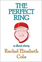 The Perfect Ring: A Short Story by Rachel…