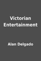 Victorian Entertainment by Alan Delgado