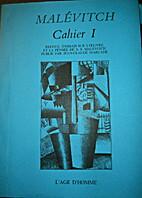 Cahier Malévitch no. 1 : recueil d'essais…