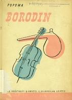 Alexander Borodin by Tatjana Wassiljewa…