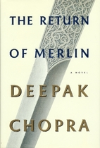 The Return of Merlin by Deepak Chopra