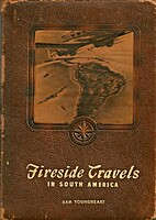 Fireside Travels in South America by James…
