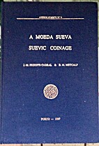 A moeda Sueva. Suevic coinage by J. M.…
