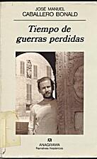 Tiempo de guerras perdidas by J.M Caballero…