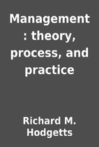 Management : theory, process, and practice…