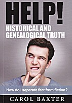 Help! historical and genealogical truth :…