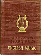 English Music, [1604 to 1904]: Being the…