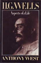 H.G. Wells: Aspects of a Life by Anthony…
