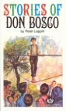 Stories of Don Bosco by Peter Lappin